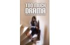 Too Much Drama Wha..