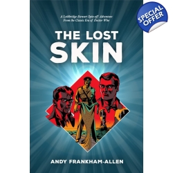 The Lost Skin: A Lethbridge-Stewart Spin-off Adventure for just £7!