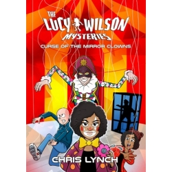 SIGNED COPY of The Lucy Wilson Mysteries: Curse of the Mirror Clowns