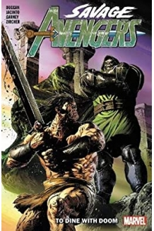 Savage Avengers: Volume 2 - To Dine With Doom!