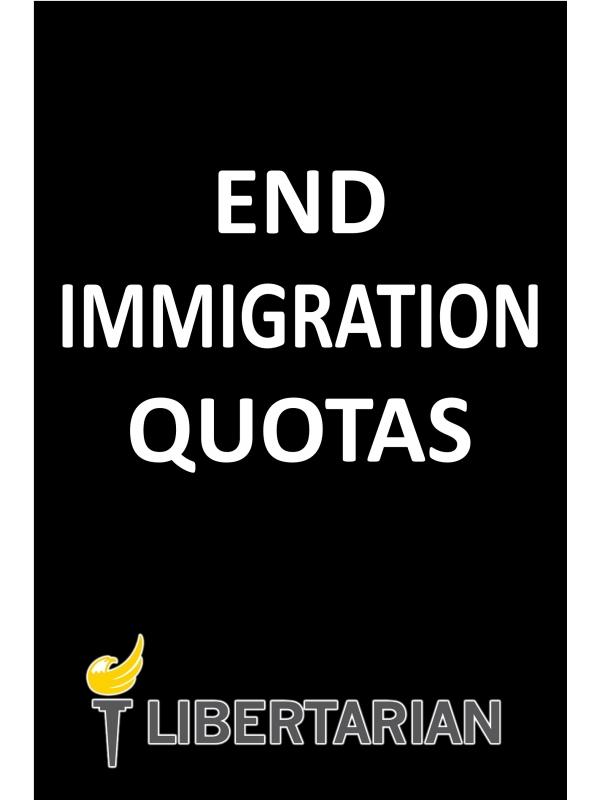 END IMMIGRATION QUOTAS