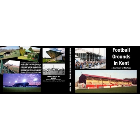 Football Grounds in Kent - Limited Edition Hardback