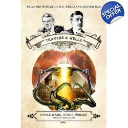 Travers and Wells: Other Wars, Other Worlds Volu..